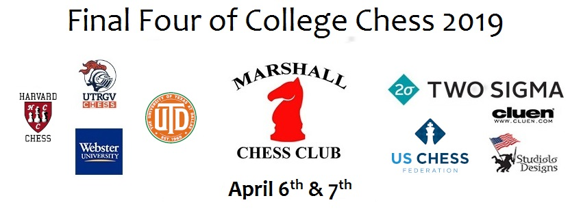 Final Four of College Chess 2019, April 6th & 7th, Marshall Chess Club